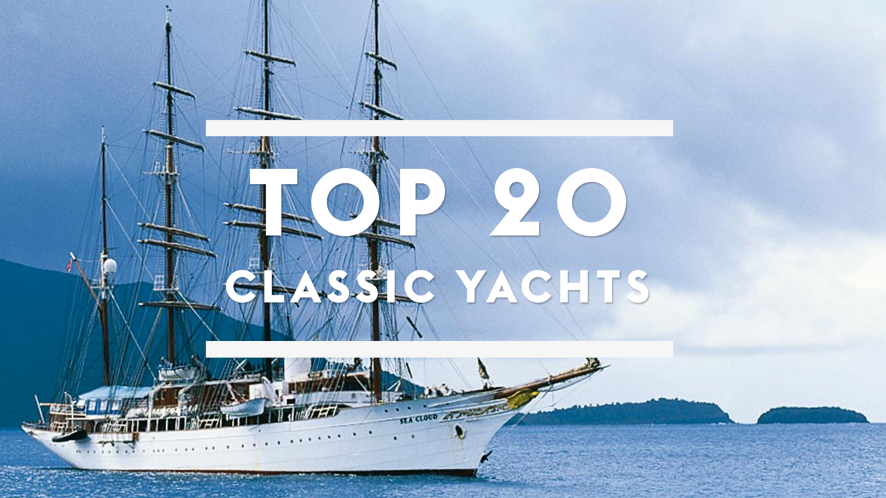 Top 20 classic superyachts | Boat International